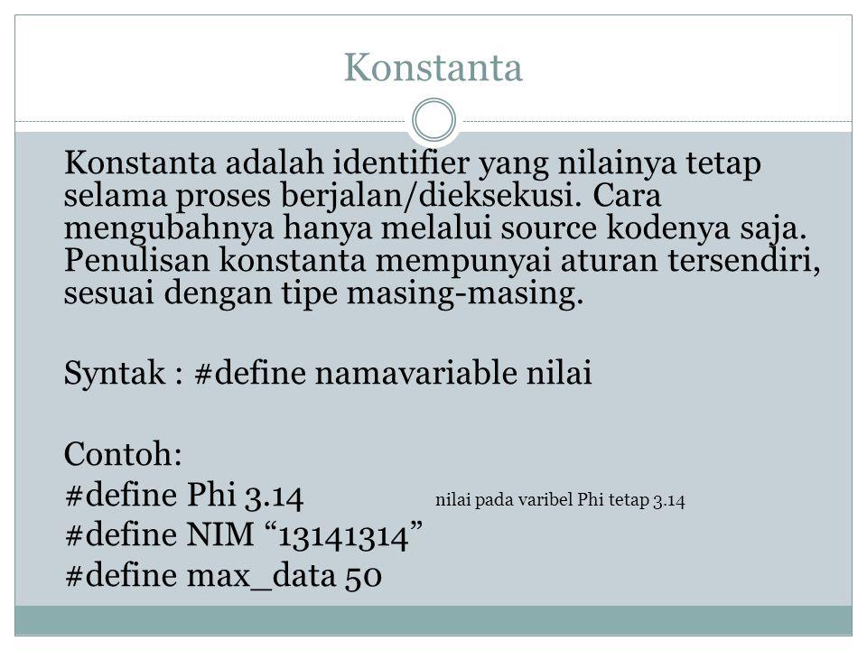 Konstanta Syntak : #define namavariable nilai Contoh: