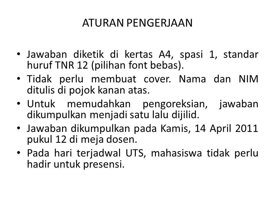 ATURAN PENGERJAAN Jawaban diketik di kertas A4, spasi 1, standar huruf TNR 12 (pilihan font bebas).