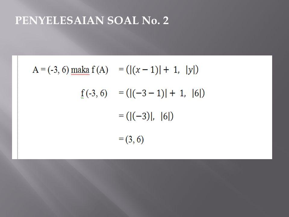 PENYELESAIAN SOAL No. 2