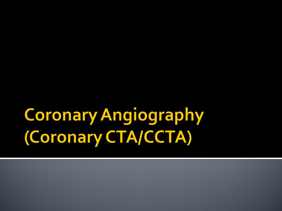 Coronary Angiography (Coronary CTA/CCTA)