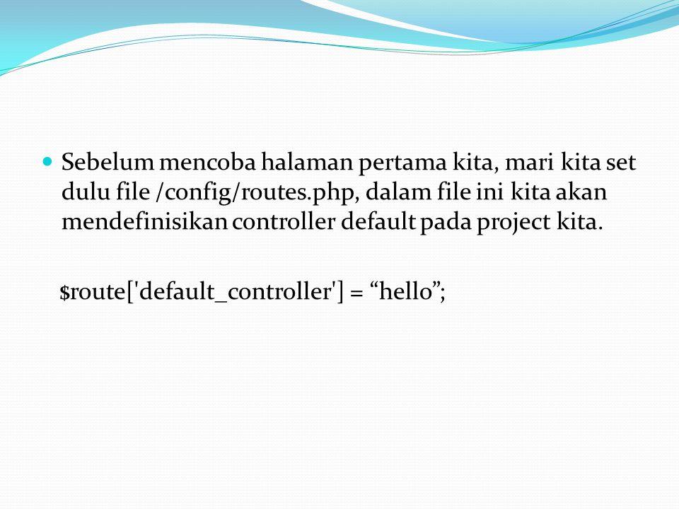 Sebelum mencoba halaman pertama kita, mari kita set dulu file /config/routes.php, dalam file ini kita akan mendefinisikan controller default pada project kita.