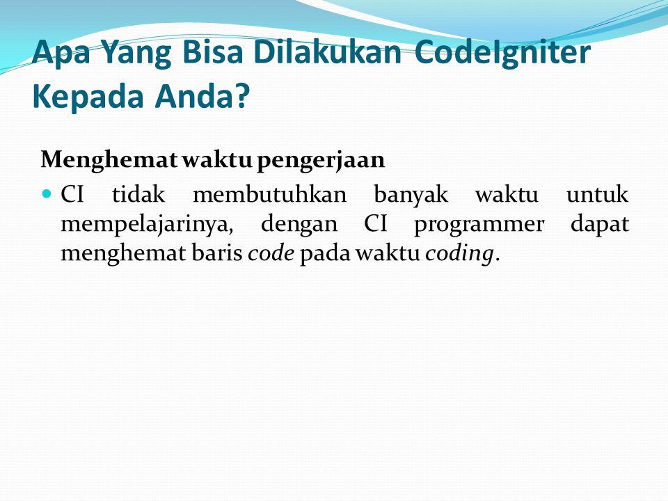Apa Yang Bisa Dilakukan CodeIgniter Kepada Anda
