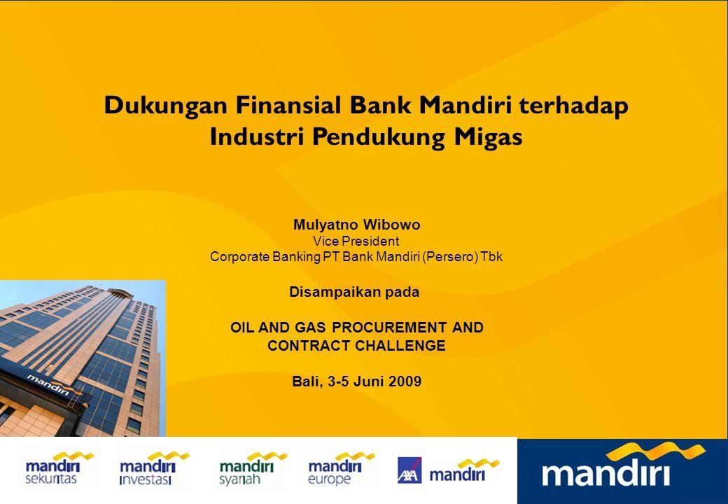 Dukungan Finansial Bank Mandiri terhadap Industri Pendukung Migas