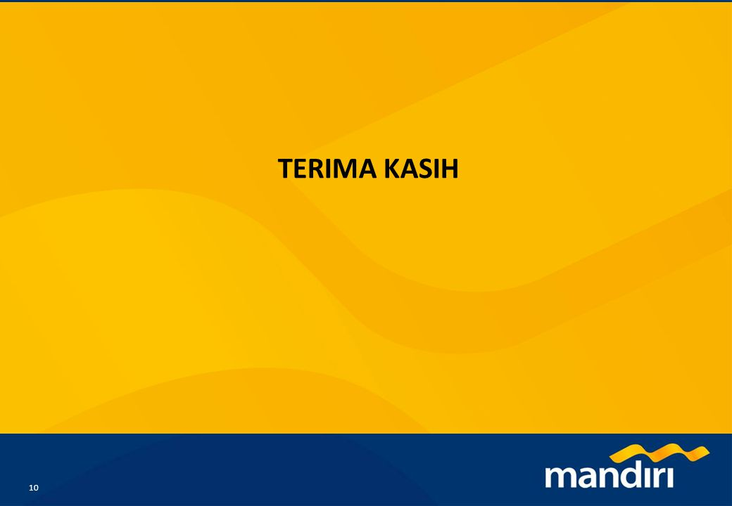 TERIMA KASIH Comments from Mandiri: Approved