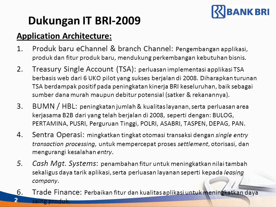 Dukungan IT BRI-2009 Application Architecture: