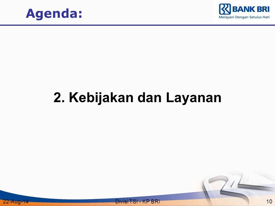 Agenda: 2. Kebijakan dan Layanan 5-Apr-17 Divisi TSI - KP BRI
