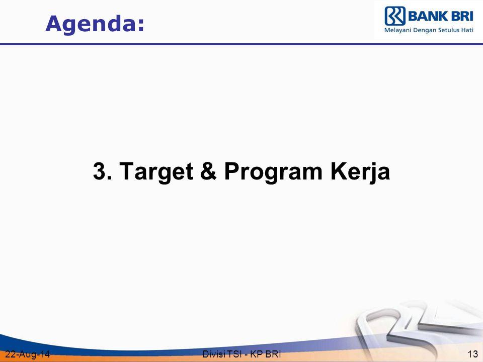 Agenda: 3. Target & Program Kerja 5-Apr-17 Divisi TSI - KP BRI