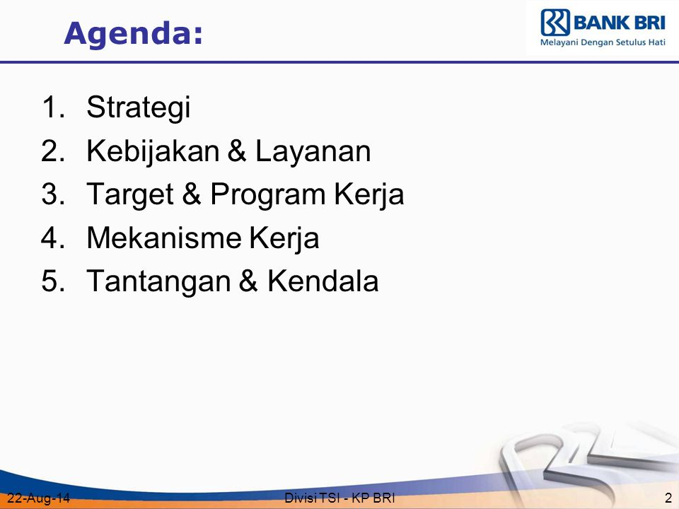 Agenda: Strategi Kebijakan & Layanan Target & Program Kerja