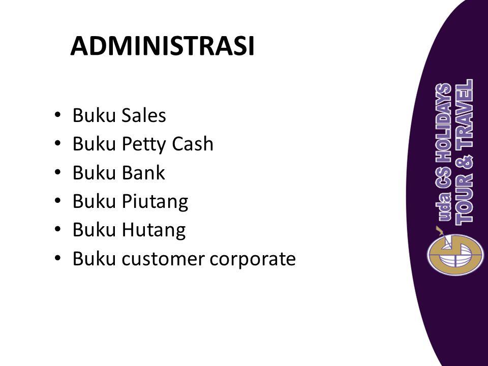 ADMINISTRASI Buku Sales Buku Petty Cash Buku Bank Buku Piutang