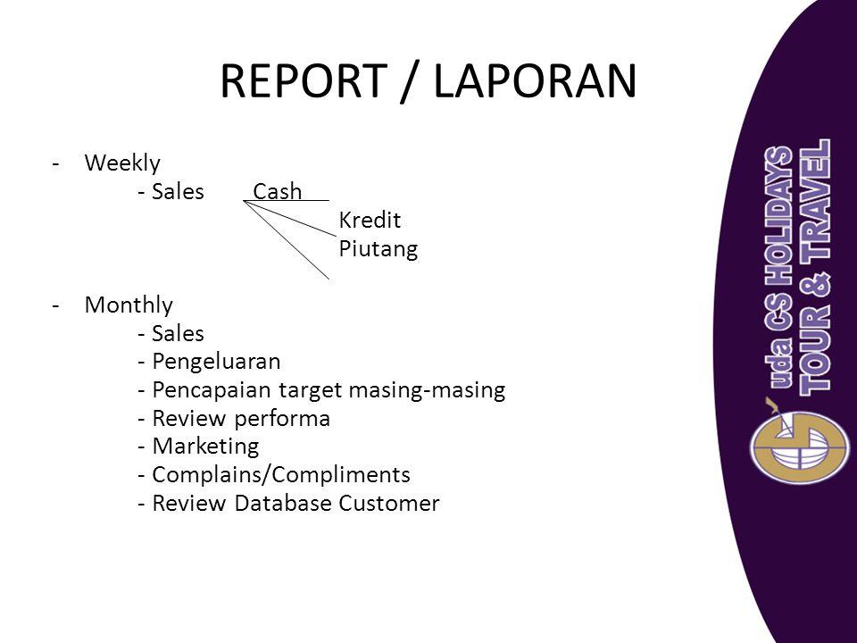 REPORT / LAPORAN Weekly - Sales Cash Kredit Piutang Monthly - Sales