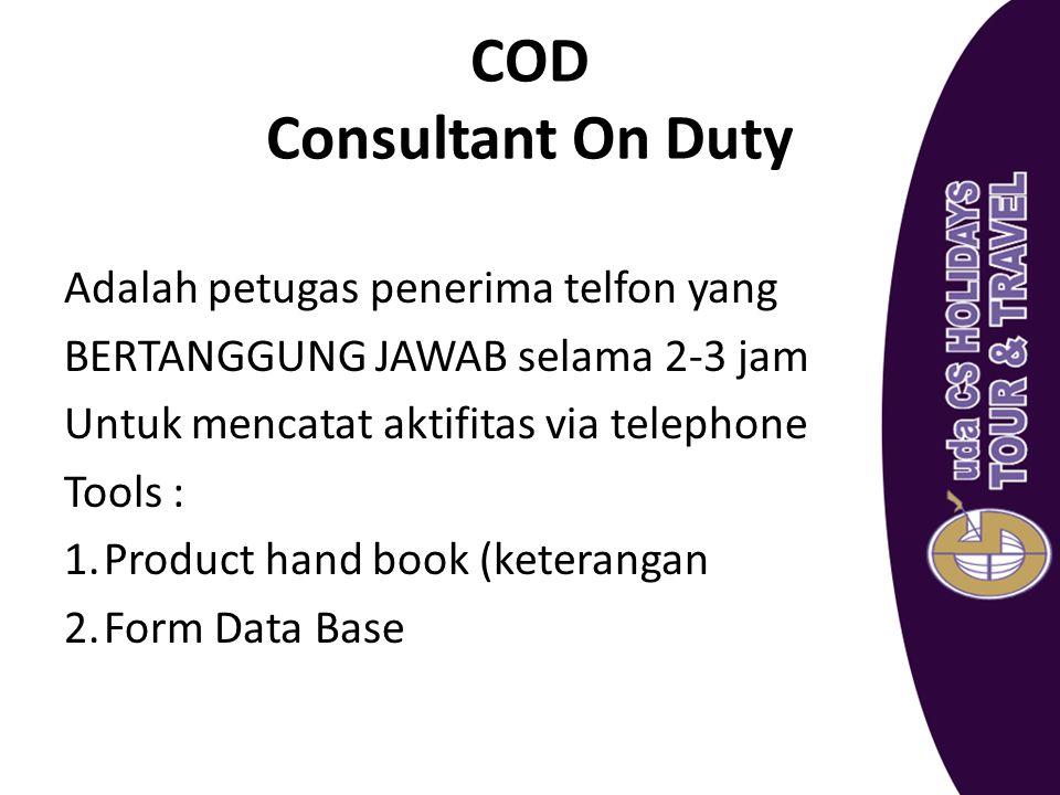 COD Consultant On Duty Adalah petugas penerima telfon yang