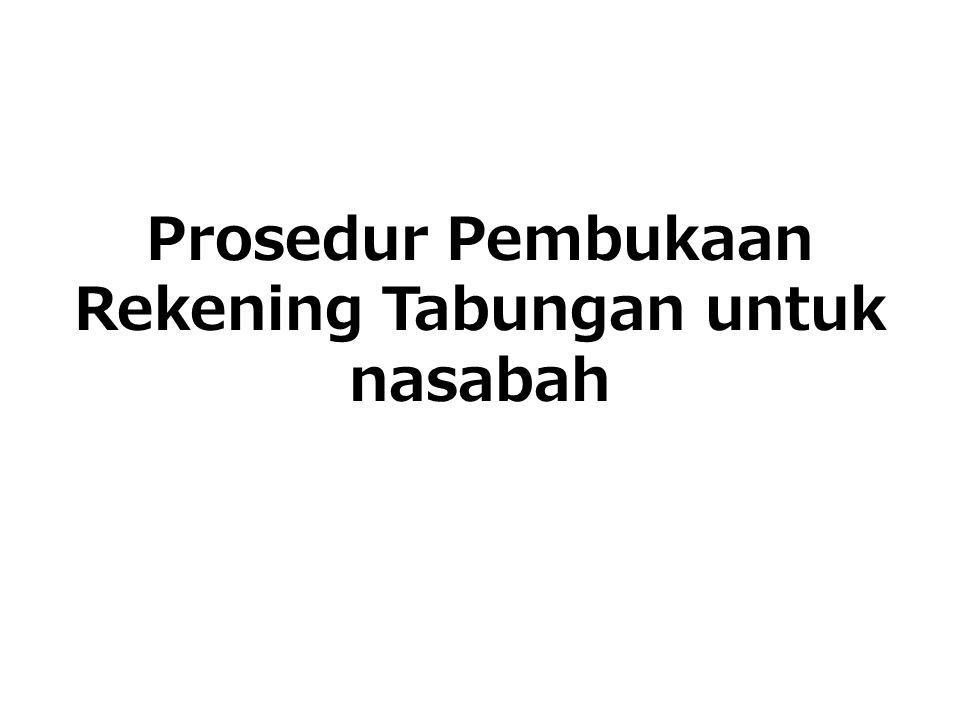 Prosedur Pembukaan Rekening Tabungan untuk nasabah