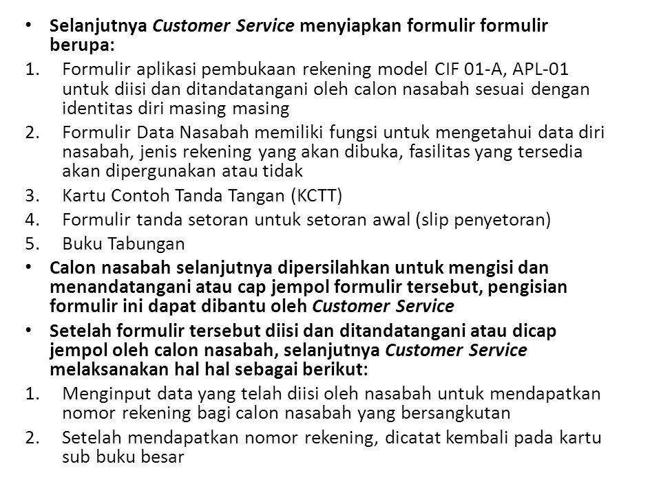 Selanjutnya Customer Service menyiapkan formulir formulir berupa: