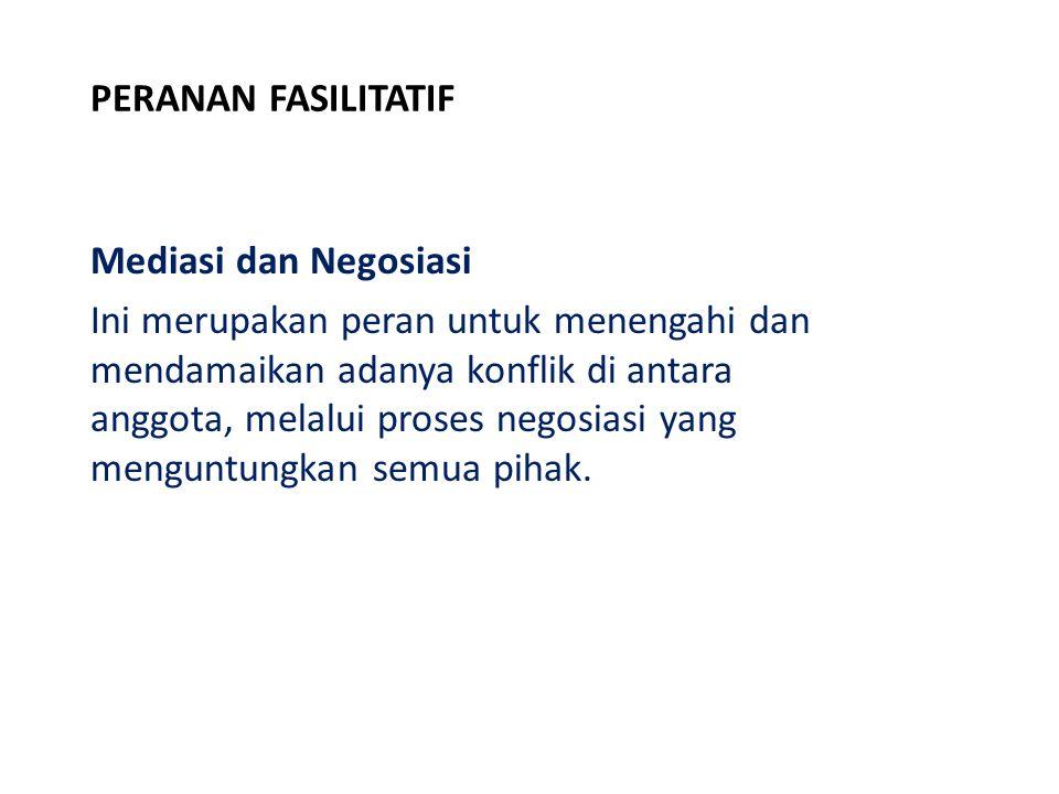 PERANAN FASILITATIF Mediasi dan Negosiasi.