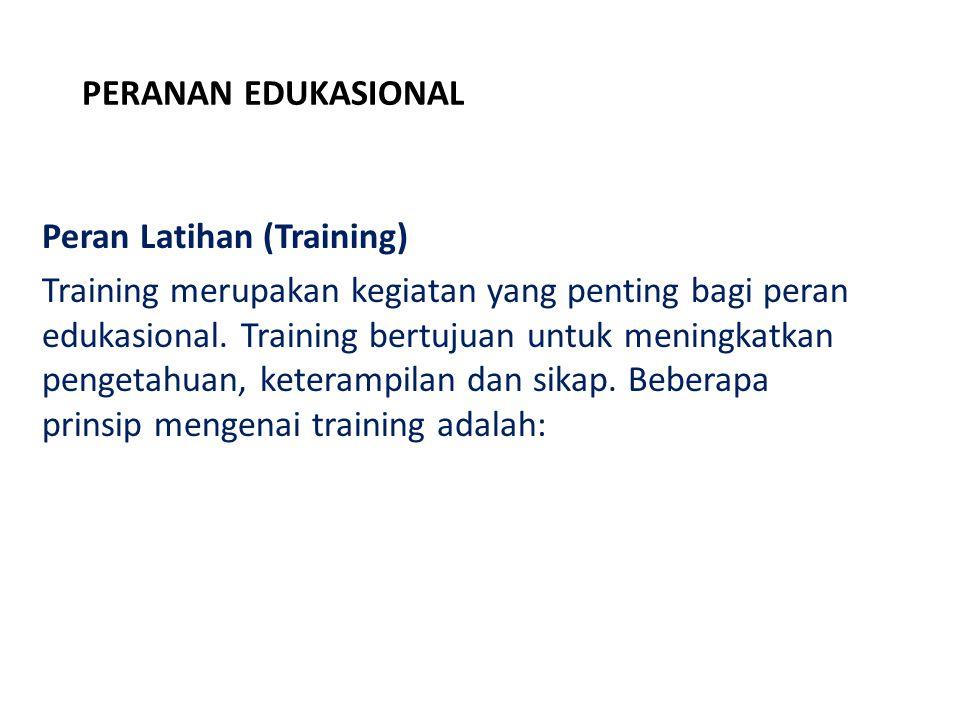 PERANAN EDUKASIONAL Peran Latihan (Training)