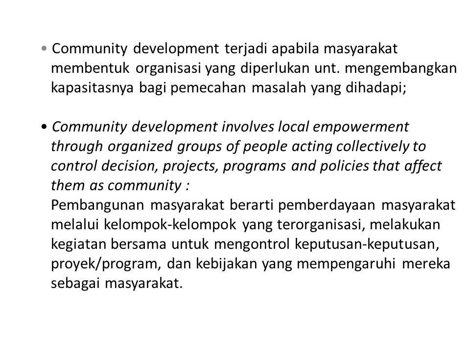Community development terjadi apabila masyarakat