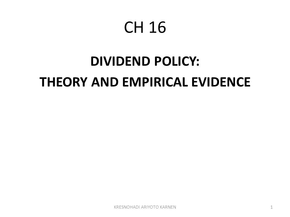 DIVIDEND POLICY: THEORY AND EMPIRICAL EVIDENCE