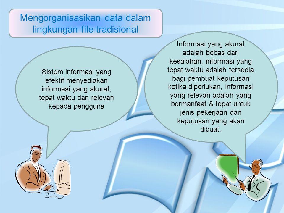 Mengorganisasikan data dalam lingkungan file tradisional