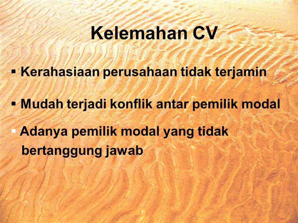Kelemahan CV Kerahasiaan perusahaan tidak terjamin