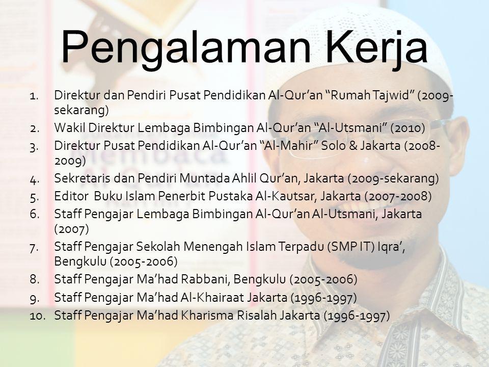 Pengalaman Kerja Direktur dan Pendiri Pusat Pendidikan Al-Qur'an Rumah Tajwid (2009-sekarang)