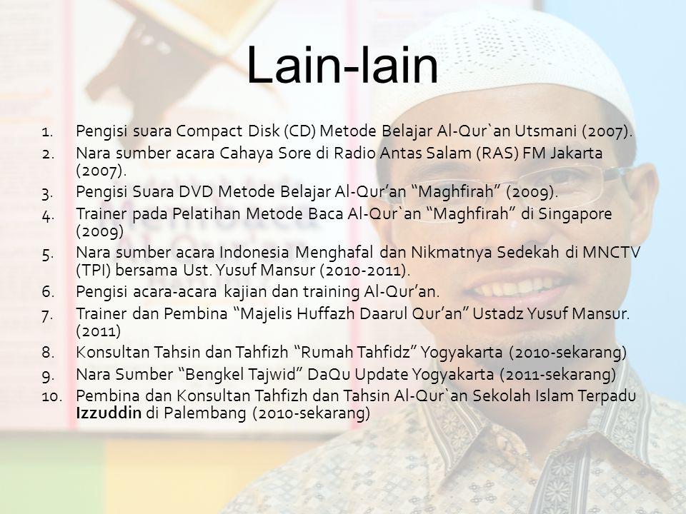 Lain-lain Pengisi suara Compact Disk (CD) Metode Belajar Al-Qur`an Utsmani (2007).