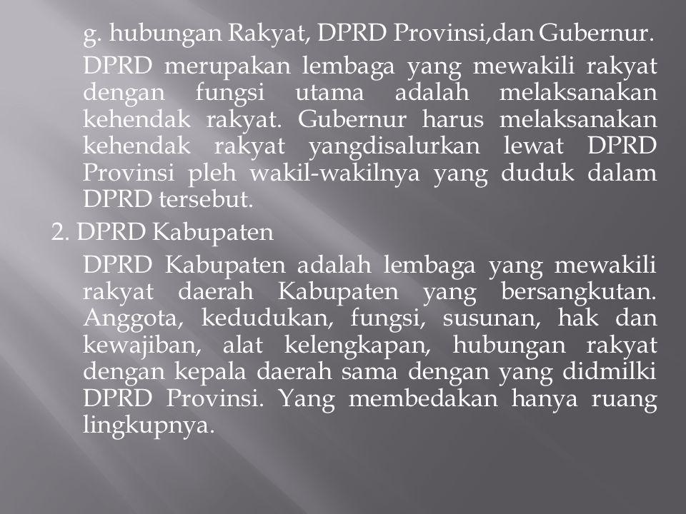 g. hubungan Rakyat, DPRD Provinsi,dan Gubernur
