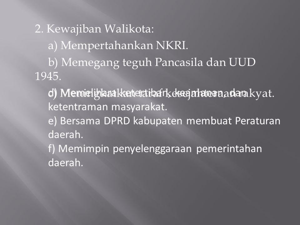 2. Kewajiban Walikota: a) Mempertahankan NKRI