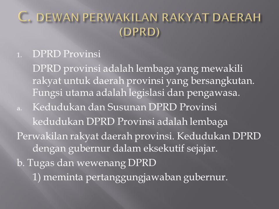 C. DEWAN PERWAKILAN RAKYAT DAERAH (DPRD)