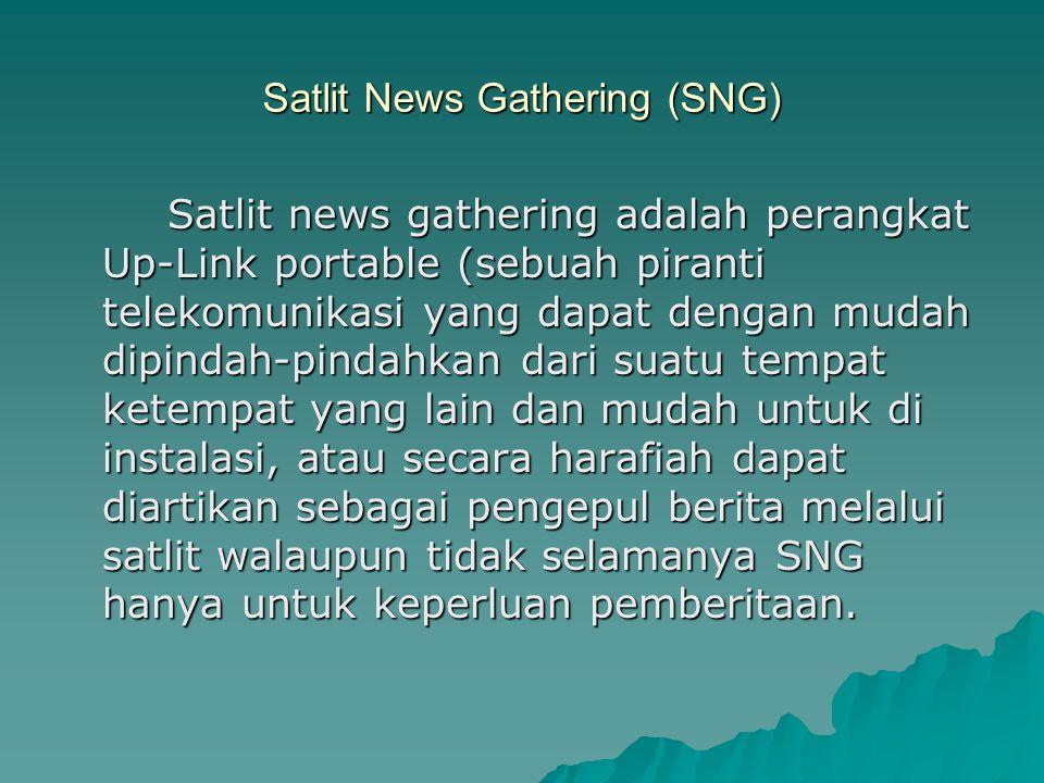 Satlit News Gathering (SNG)