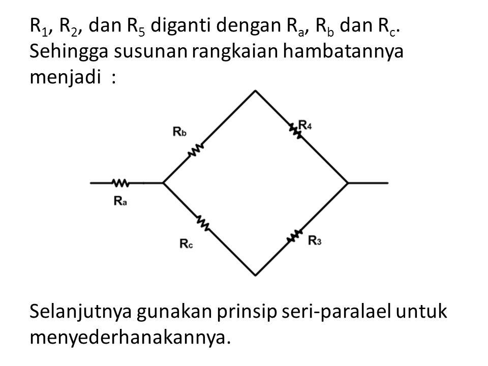 R1, R2, dan R5 diganti dengan Ra, Rb dan Rc