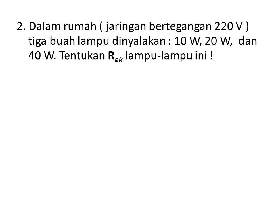 2. Dalam rumah ( jaringan bertegangan 220 V )