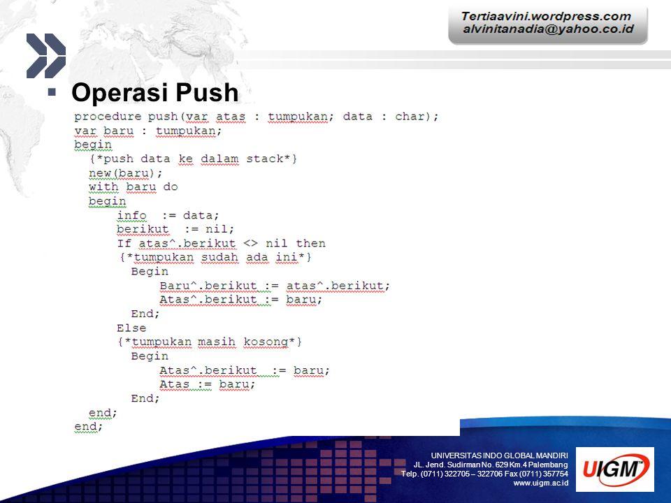 Operasi Push UNIVERSITAS INDO GLOBAL MANDIRI