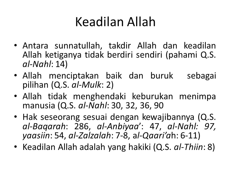Keadilan Allah Antara sunnatullah, takdir Allah dan keadilan Allah ketiganya tidak berdiri sendiri (pahami Q.S. al-Nahl: 14)