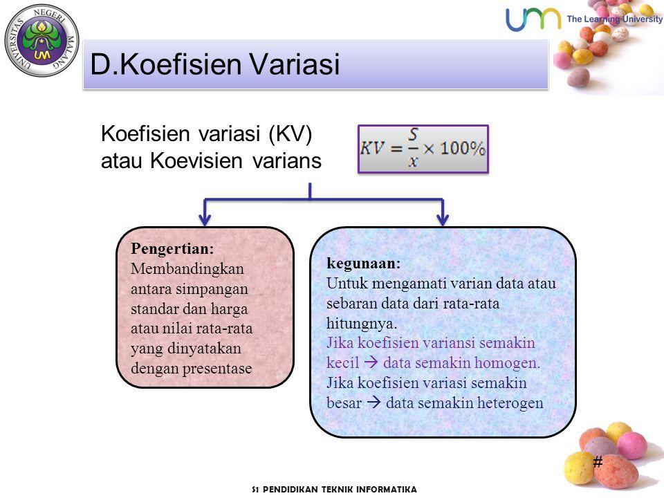 D.Koefisien Variasi Koefisien variasi (KV) atau Koevisien varians