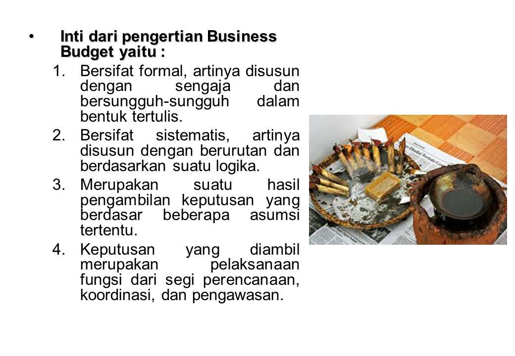 Inti dari pengertian Business Budget yaitu :