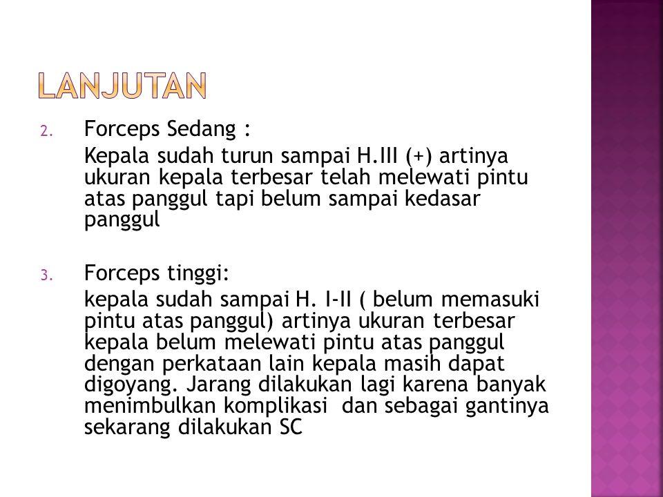 Lanjutan Forceps Sedang :