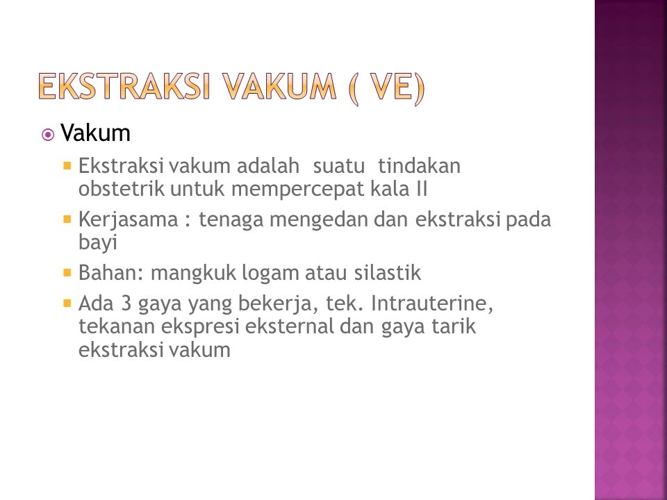Ekstraksi Vakum ( VE) Vakum