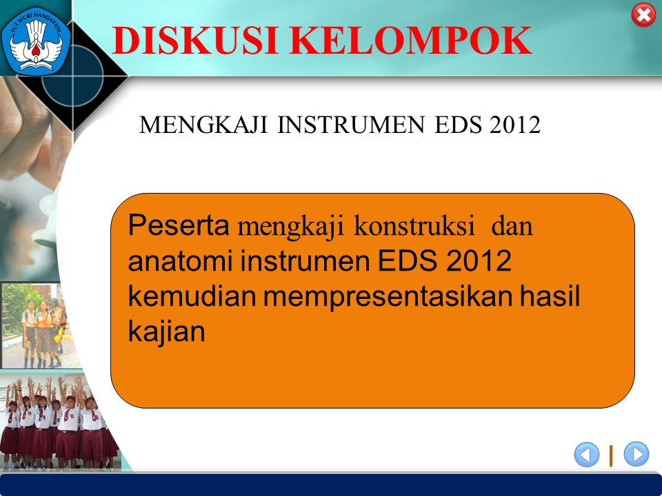 DISKUSI KELOMPOK MENGKAJI INSTRUMEN EDS 2012.