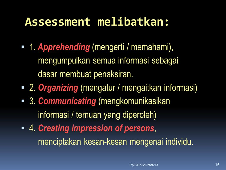 Assessment melibatkan:
