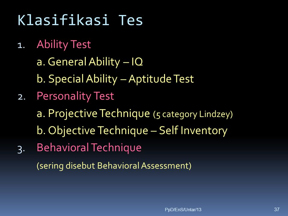 Klasifikasi Tes Ability Test a. General Ability – IQ