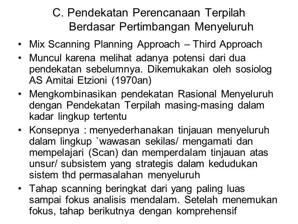 C. Pendekatan Perencanaan Terpilah Berdasar Pertimbangan Menyeluruh