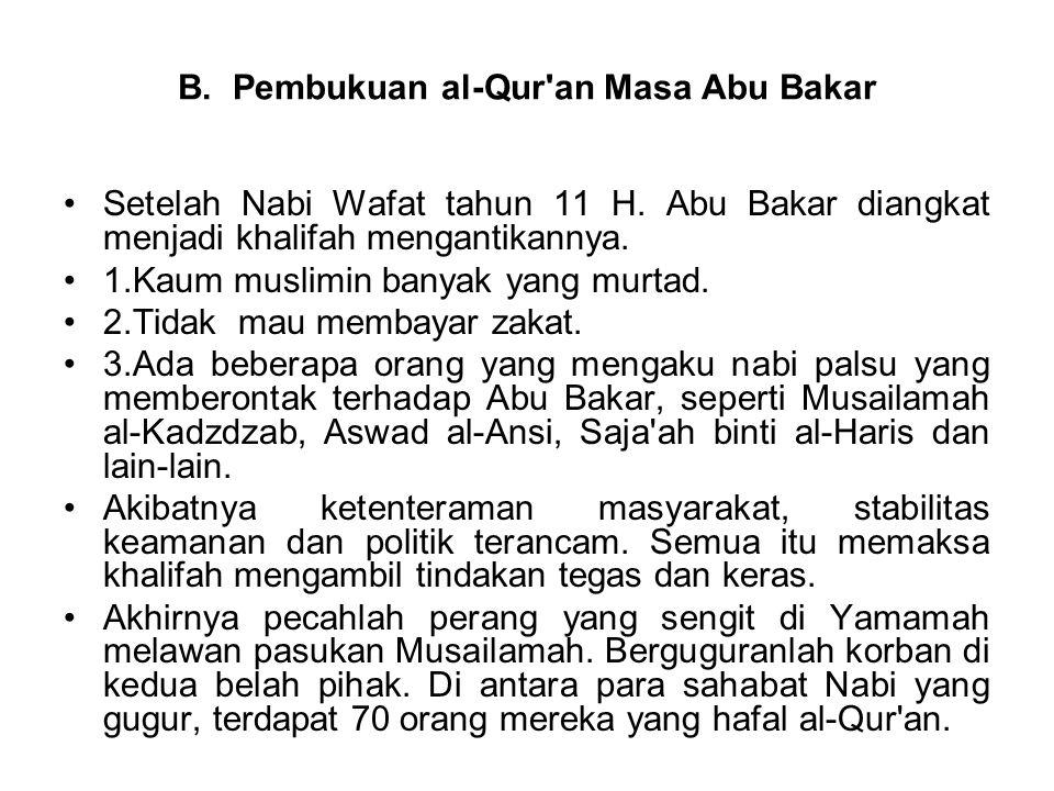B. Pembukuan al-Qur an Masa Abu Bakar