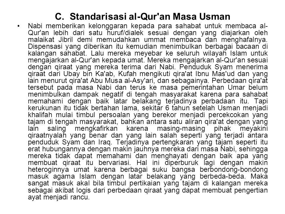 C. Standarisasi al-Qur an Masa Usman
