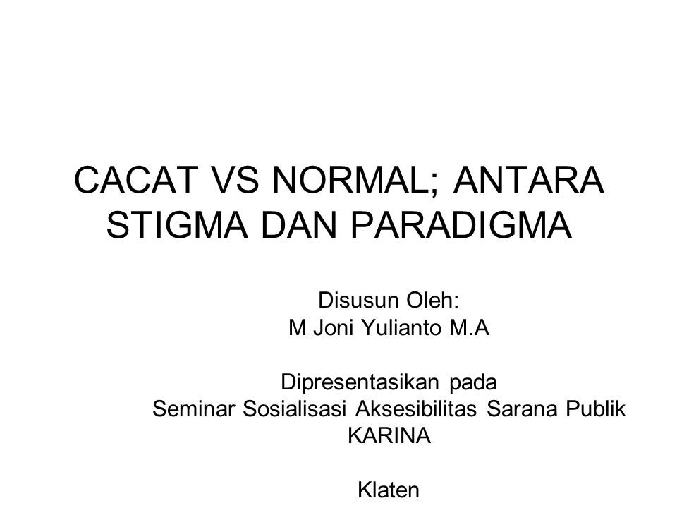 CACAT VS NORMAL; ANTARA STIGMA DAN PARADIGMA
