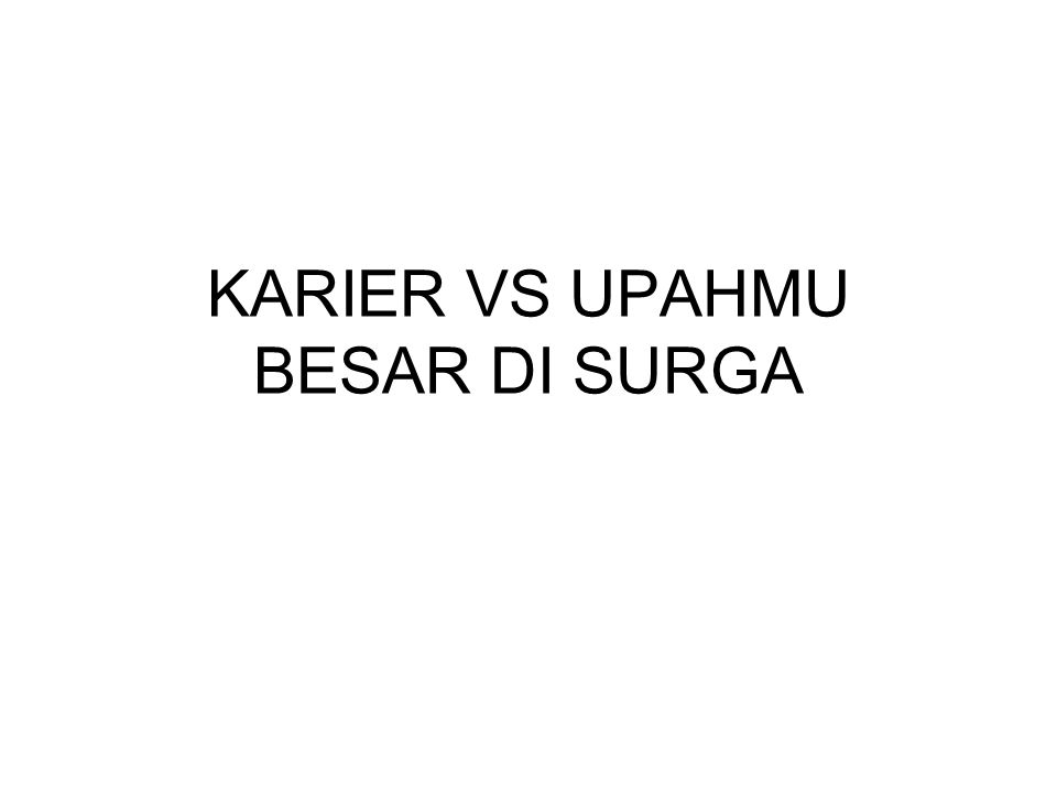 KARIER VS UPAHMU BESAR DI SURGA