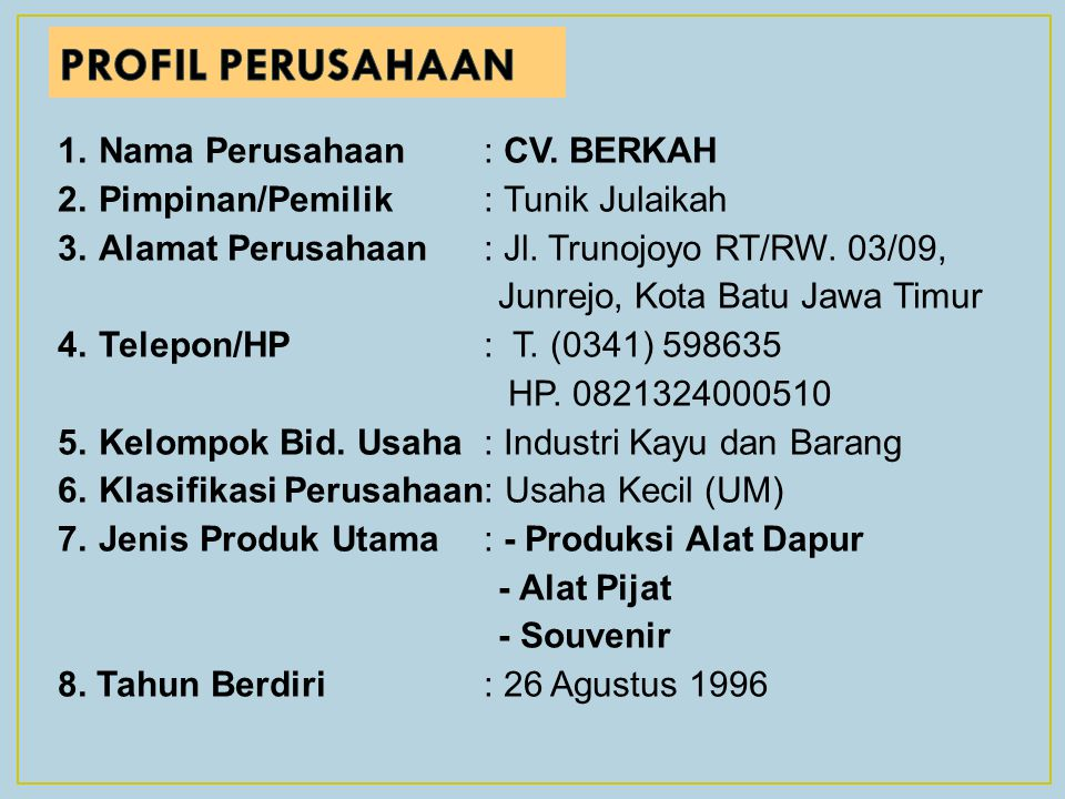 PROFIL PERUSAHAAN Nama Perusahaan : CV. BERKAH