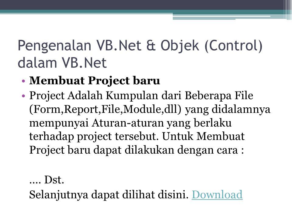 Pengenalan VB.Net & Objek (Control) dalam VB.Net