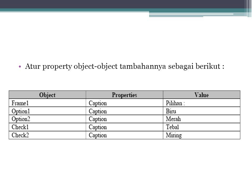 Atur property object-object tambahannya sebagai berikut :