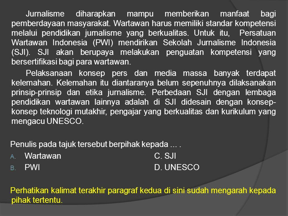 Jurnalisme diharapkan mampu memberikan manfaat bagi pemberdayaan masyarakat. Wartawan harus memiliki standar kompetensi melalui pendidikan jurnalisme yang berkualitas. Untuk itu, Persatuan Wartawan Indonesia (PWI) mendirikan Sekolah Jurnalisme Indonesia (SJI). SJI akan berupaya melakukan penguatan kompetensi yang bersertifikasi bagi para wartawan.