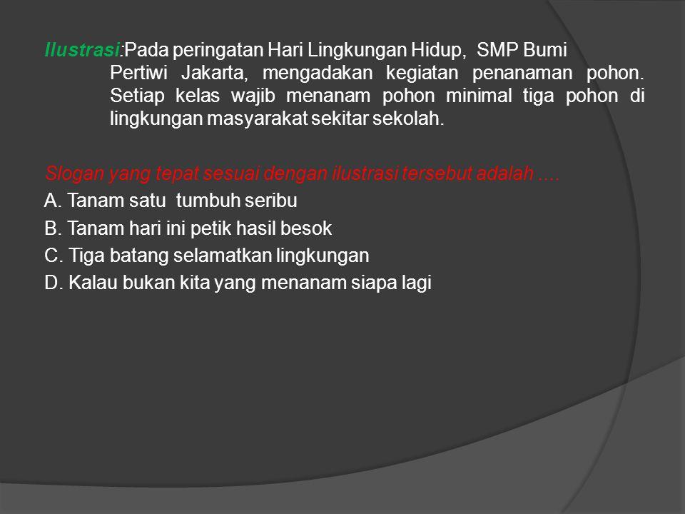Ilustrasi:Pada peringatan Hari Lingkungan Hidup, SMP Bumi Pertiwi Jakarta, mengadakan kegiatan penanaman pohon.